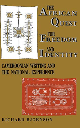 The African Quest for Freedom and Identity: Cameroonian Writing and the National Experience: ...