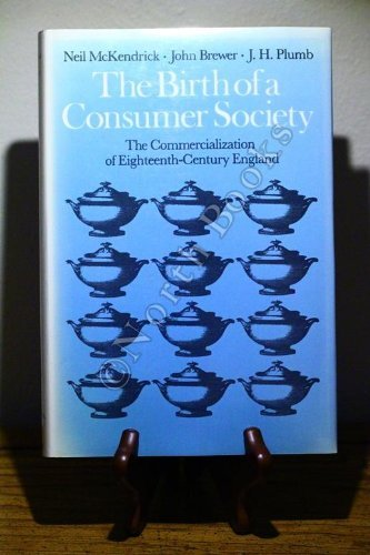 9780253312051: The Birth of a Consumer Society: The Commercialization of Eighteenth Century England