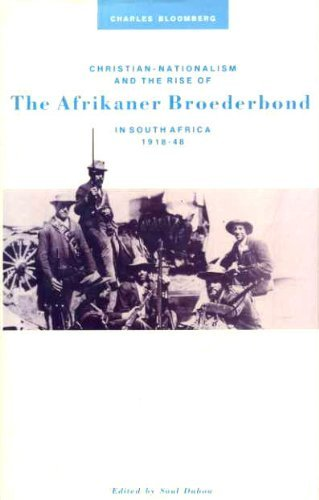 Christian Nationalism and the Rise of the Afrikaner Broederbond in South Africa, 1918-48: Bloomberg...