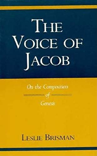 Voice of Jacob: On the Composition of Genesis (Indiana Studies in Biblical Literature): Leslie ...