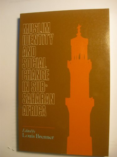9780253312716: Muslim Identity and Social Change in Sub-Saharan Africa