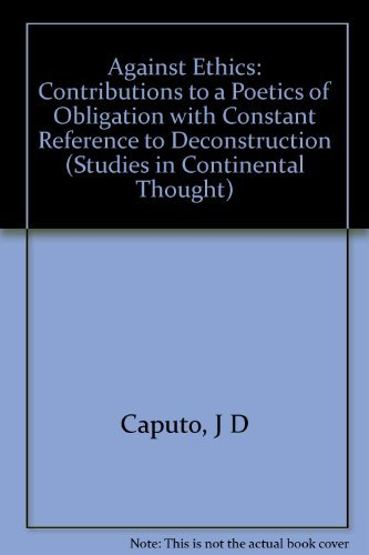 9780253313133: Against Ethics: Contributions to a Poetics of Obligation With Constant Reference to Deconstruction