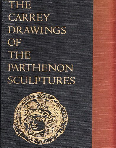 The Carrey Drawings of the Parthenon Sculptures: Bowie, Theodore Robert; Thimme, Diether