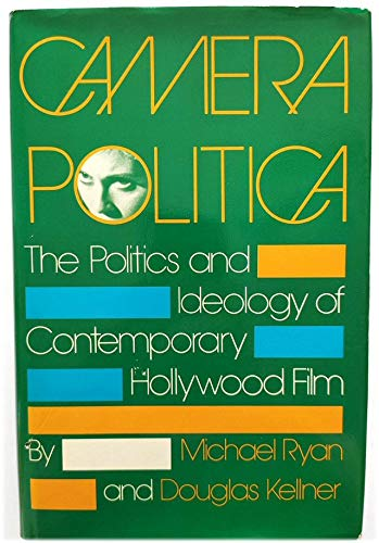 9780253313348: Camera Politica: The Politics and Ideology of Contemporary Hollywood Film