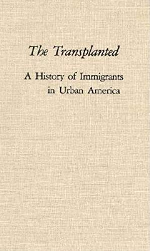 9780253313478: The Transplanted: A History of Immigrants in Urban America (Interdisciplinary Studies in History)