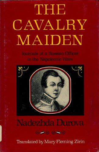 9780253313720: The Cavalry Maiden: Journals of a Russian Officer in the Napoleonic Wars (Indiana-Michigan Series in Russian & East European Studies) (Russian Edition)