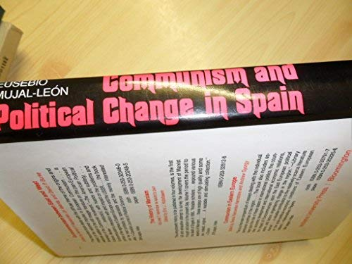 COMMUNISM AND POLITICAL CHANGE IN SPAIN