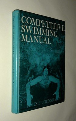 9780253313942: Competitive Swimming Manual for Coaches and Swimmers