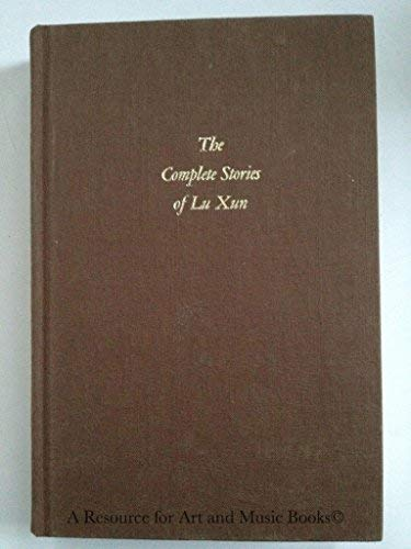 9780253313966: The Complete Stories of Lu Xun (English and Chinese Edition)