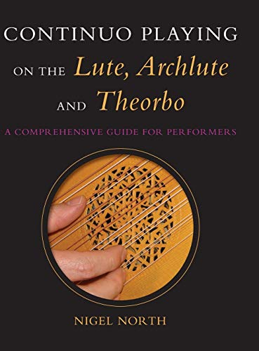 9780253314154: Continuo Playing on the Lute, Archlute and Theorbo: A Comprehensive Guide for Performers (Music)