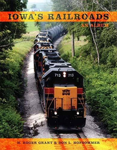 9780253314253: Iowa's Railroads: An Album (Railroads Past and P)