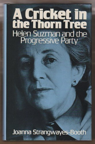 9780253314833: A cricket in the thorn tree: Helen Suzman and the Progressive Party of South Africa