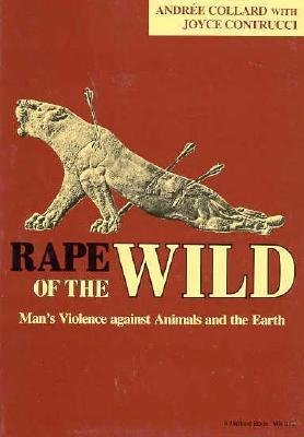9780253315144: Rape of the Wild: Man's Violence Against Animals and the Earth
