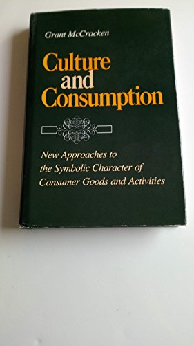 9780253315267: Culture and Consumption: New Approaches to the Symbolic Character of Consumer Goods and Activities (A Midland Book)