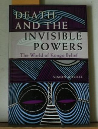 9780253315649: Death and the Invisible Powers: The World of Kongo Belief
