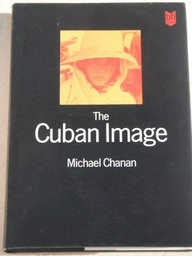 9780253315878: The Cuban Image: Cinema and Cultural Politics in Cuba