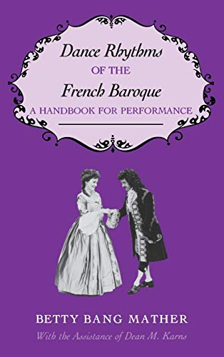 9780253316066: Dance Rhythms of the French Baroque: A Handbook for Performance (Music: Scholarship and Performance (Hardcover))