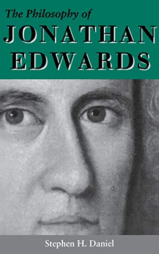 9780253316097: The Philosophy of Jonathan Edwards: A Study in Divine Semiotics (Indiana Series in the Philosophy of Religion)