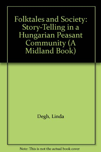 Folktales and Society: Story-Telling in a Hungarian: Degh, Linda