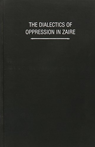 9780253317032: The Dialectics of Oppression in Zaire