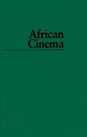 9780253317049: African Cinema: Politics and Culture (Blacks in the Diaspo)