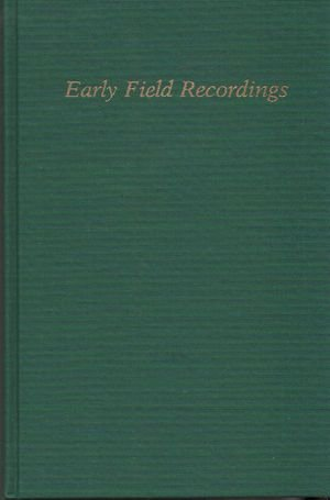Early Field Recordings: A Catalogue of Cylinder: Contributor-Anthony Seeger