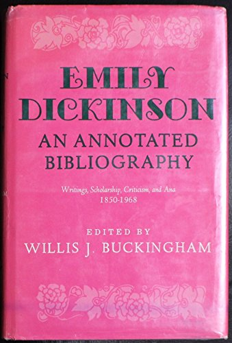 Emily Dickinson: An Annoted Bibliography