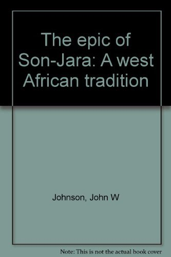 9780253319517: The epic of Son-Jara: A West African tradition