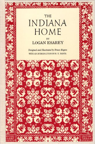 THE INDIANA HOME.: Esarey, Logan.