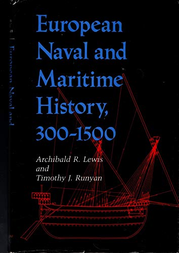 9780253320827: European Naval and Maritime History, 300-1500 (A Midland Book)