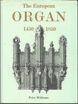 The European Organ 1450-1850.: WILLIAMS, Peter: