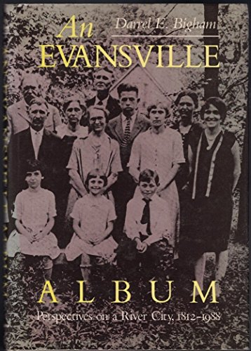 9780253321107: An Evansville Album: Perspectives on a River City, 1812-1988