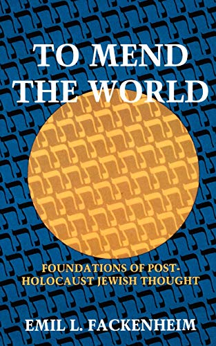 9780253321145: To Mend the World: Foundations of Post-Holocaust Jewish Thought
