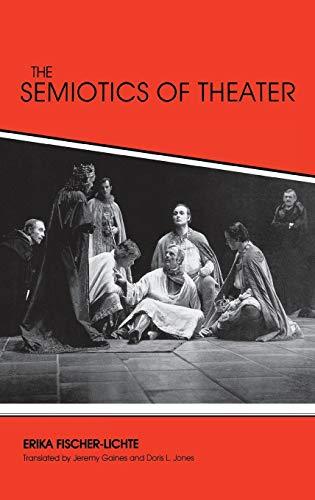 The Semiotics of Theater (Advances in Semiotics): Fischer-Lichte, Erika