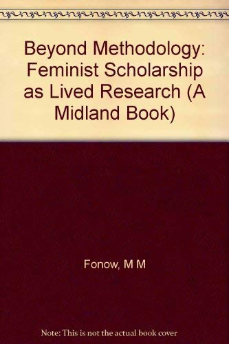 9780253323453: Beyond Methodology: Feminist Scholarship As Lived Research (A Midland Book)