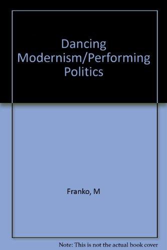 9780253324320: Dancing Modernism/Performing Politics
