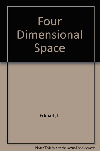 Four Dimensional Space: Eckhart, L