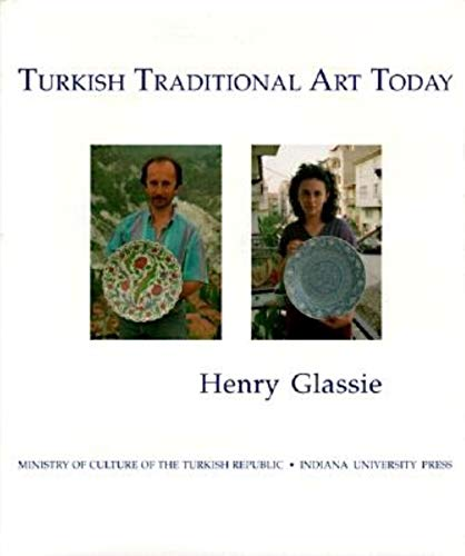 Turkish Traditional Art Today (Indiana University Turkish Studies) (0253325552) by Glassie, Henry