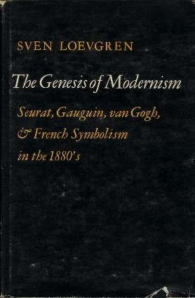 9780253325600: Genesis of Modernism: Seurat, Gauguin, Van Gogh and French Symbolism in the 1880's