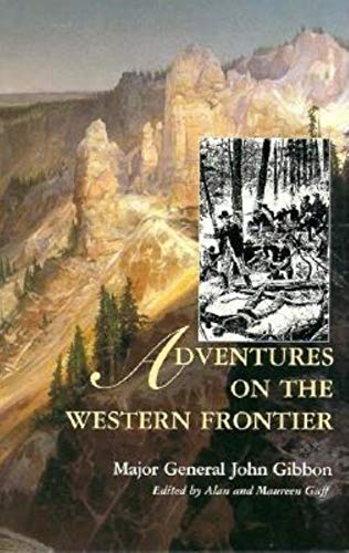 Adventures on the Western Frontier: Gibbon, John