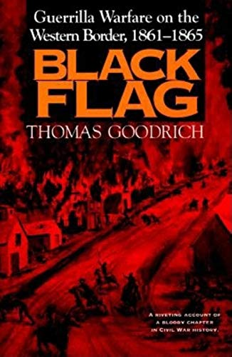 9780253325990: Black Flag: Guerrilla Warfare Western Border 1861-1865