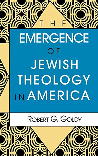 9780253326010: The Emergence of Jewish Theology in America (The Modern Jewish Experience)