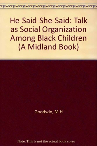 9780253326034: He-Said-She-Said: Talk as Social Organization Among Black Children (A Midland Book)