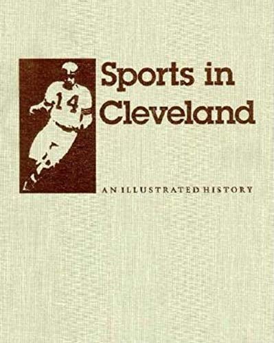 9780253326201: Sports in Cleveland: An Illustrated History (Encyclopedia of Clev)