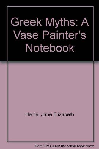 9780253326355: Greek Myths: A Vase Painter's Notebook