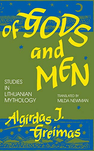 Of Gods and Men: Studies in Lithuanian Mythology (Midland Book): Greimas, Algirdas J.