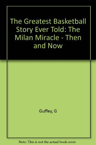 9780253326881: The Greatest Basketball Story Ever Told: The Milan Miracle, Then and Now