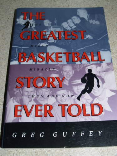 9780253326898: The Greatest Basketball Story Ever Told: The Milan Miracle, Then and Now