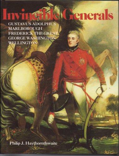 9780253326980: Invincible Generals: Gustavus Adolphus, Marlborough, Frederick the Great, George Washington, Wellington