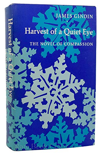 Harvest of a quiet eye: The novel of compassion: Gindin, James Jack